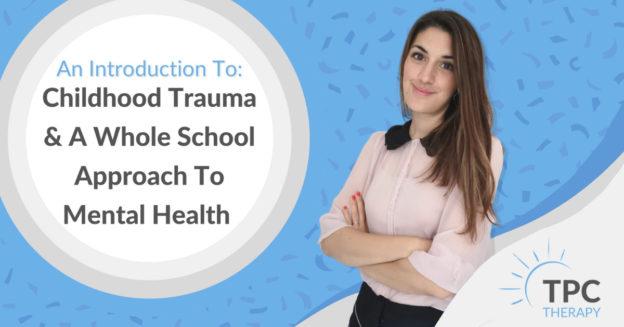 Trauma informed school, trauma informed training, Children's mental health, training on trauma, mentally healthy schools