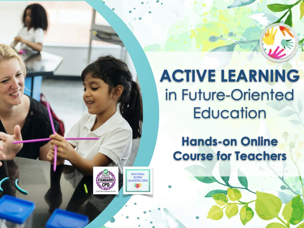 Active Learning in Future-Oriented Education - Online CPD Course for Teachers by Natural Born Leaders